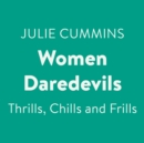 Women Daredevils : Thrills, Chills and Frills - eAudiobook