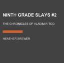 Ninth Grade Slays #2 : The Chronicles of Vladimir Tod - eAudiobook