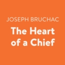 The Heart of a Chief - eAudiobook