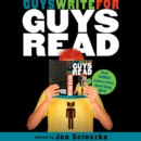 Guys Write for Guys Read : Boys' Favorite Authors Write About Being Boys - eAudiobook
