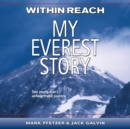 Within Reach : My Everest Story - eAudiobook