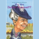 Who Was Eleanor Roosevelt? - eAudiobook
