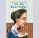 Who Was Helen Keller? - eAudiobook
