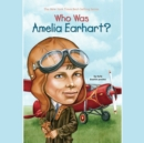 Who Was Amelia Earhart? - eAudiobook