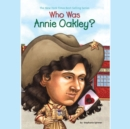 Who Was Annie Oakley? - eAudiobook