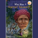 Who Was Harriet Tubman? - eAudiobook