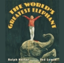 The World's Greatest Elephant - eAudiobook