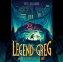 The Legend of Greg - eAudiobook