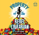 Property of the Rebel Librarian - eAudiobook