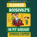 Eleanor Roosevelt's in My Garage! - eAudiobook