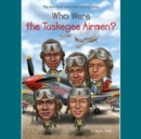 Who Were the Tuskegee Airmen? - eAudiobook