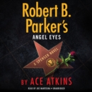Robert B. Parker's Angel Eyes - eAudiobook