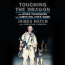 Touching the Dragon : And Other Techniques for Surviving Life's Wars - eAudiobook