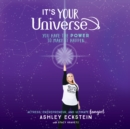 It's Your Universe : You Have the Power to Make It Happen - eAudiobook