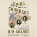 Heirs of the Founders : The Epic Rivalry of Henry Clay, John Calhoun and Daniel Webster, the Second Generation of American Giants - eAudiobook