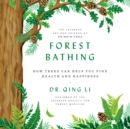 Forest Bathing : How Trees Can Help You Find Health and Happiness - eAudiobook