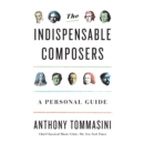 The Indispensable Composers : A Personal Guide - eAudiobook