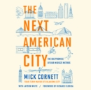 The Next American City : The Big Promise of Our Midsize Metros - eAudiobook