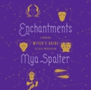 Enchantments : A Modern Witch's Guide to Self-Possession - eAudiobook