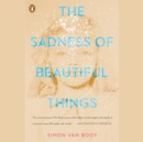 The Sadness of Beautiful Things : Stories - eAudiobook