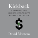 Kickback : Exposing the Global Corporate Bribery Network - eAudiobook