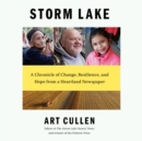 Storm Lake : A Chronicle of Change, Resilience, and Hope from a Heartland Newspaper - eAudiobook