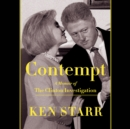 Contempt : A Memoir of the Clinton Investigation - eAudiobook