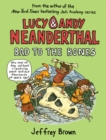 Lucy and Andy Neanderthal: Bad to the Bones - Book