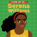 I Look Up To...Serena Williams - Book