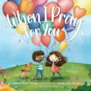 When I Pray for You - Book