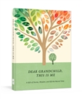 Dear Grandchild, This Is Me : A Gift of Stories, Wisdom, and Off-The-Record Tales - Book