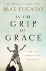 In the Grip of Grace : Your Father Always Caught You. He Still Does - Book