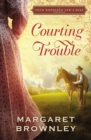 Courting Trouble : A Four Weddings and A Kiss Novella - eBook