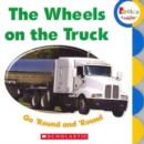 The Wheels on the Truck Go 'Round and 'Round (Rookie Toddler) - Book
