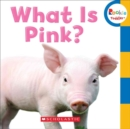 What Is Pink? (Rookie Toddler) - Book