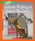 Animals Helping to Detect Diseases (A True Book: Animal Helpers) - Book