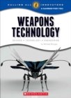 Weapons Technology: Science, Technology, and Engineering (Calling All Innovators: A Career for You) - Book