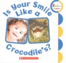 Is Your Smile Like a Crocodile's? (Rookie Toddler) - Book
