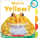 What Is Yellow? (Rookie Toddler) - Book