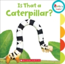 Is That a Caterpillar? (Rookie Toddler) - Book