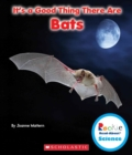 It's a Good Thing There Are Bats (Rookie Read-About Science: It's a Good Thing...) - Book