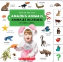 Amazing Animals/ Animales increibles (Words Are Fun/Diverpalabras) - Book