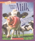 Milk (A True Book: Farm to Table) - Book