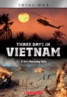 Three Days in Vietnam (X Books: Total War) : A Vet's Harrowing Story - Book