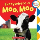 Everywhere a Moo, Moo (Rookie Toddler) - Book