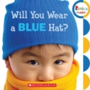 Will You Wear a Blue Hat? (Rookie Toddler) - Book