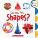 Do You See Shapes? (Rookie Toddler) - Book