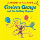 Curious George and the Birthday Surprise (Read-aloud) - eBook