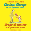 Jorge el curioso en el partido de beisbol/Curious George at the Baseball Game (Read-aloud) - eBook