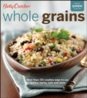 Betty Crocker Whole Grains : Easy Everyday Recipes - eBook